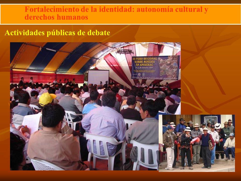 Actividades públicas de debate Fortalecimiento de la identidad: autonomía cultural y derechos humanos
