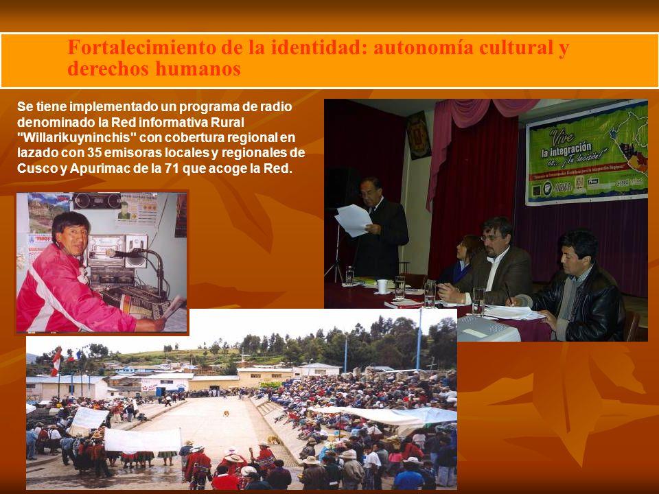 Fortalecimiento de la identidad: autonomía cultural y derechos humanos Se tiene implementado un programa de radio denominado la Red informativa Rural