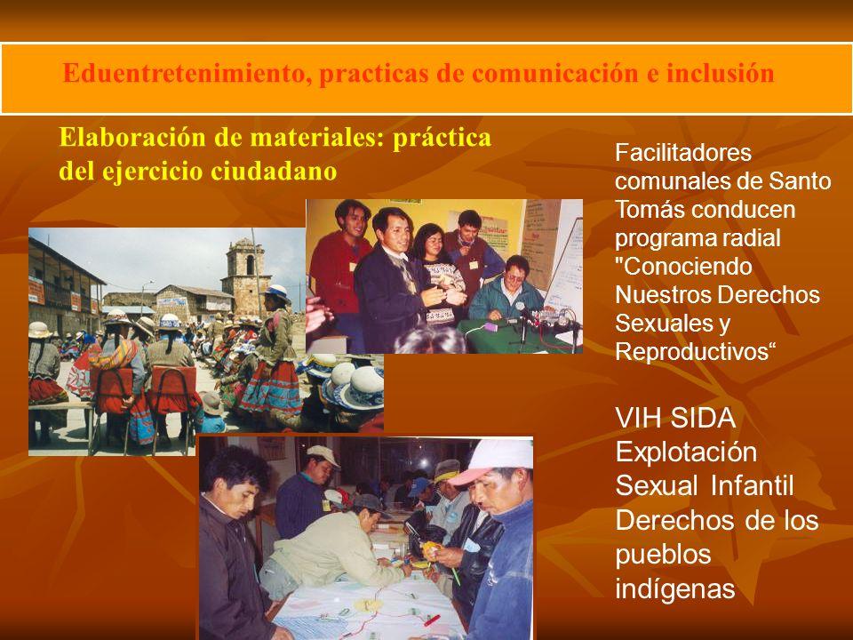 Eduentretenimiento, practicas de comunicación e inclusión Elaboración de materiales: práctica del ejercicio ciudadano Facilitadores comunales de Santo