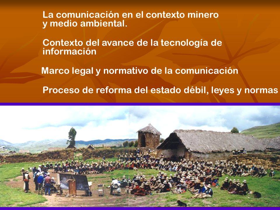 La comunicación en el contexto minero y medio ambiental. Contexto del avance de la tecnología de información Marco legal y normativo de la comunicació