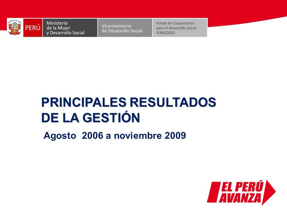 PRINCIPALES RESULTADOS DE LA GESTIÓN Agosto 2006 a noviembre 2009