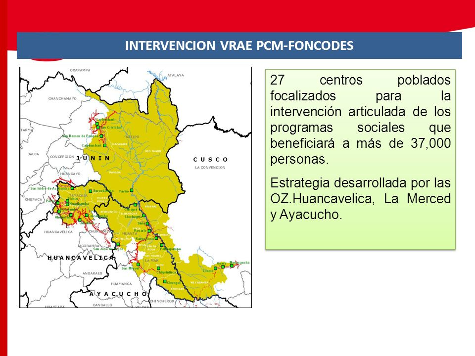 INTERVENCION VRAE PCM-FONCODES 27 centros poblados focalizados para la intervención articulada de los programas sociales que beneficiará a más de 37,0