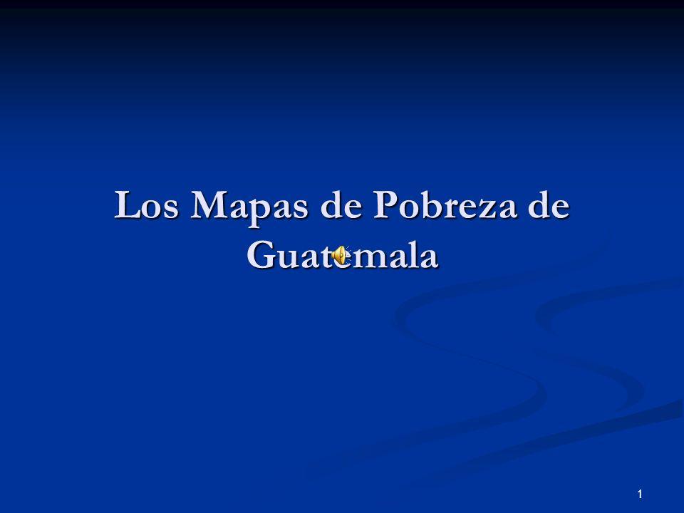 1 Los Mapas de Pobreza de Guatemala