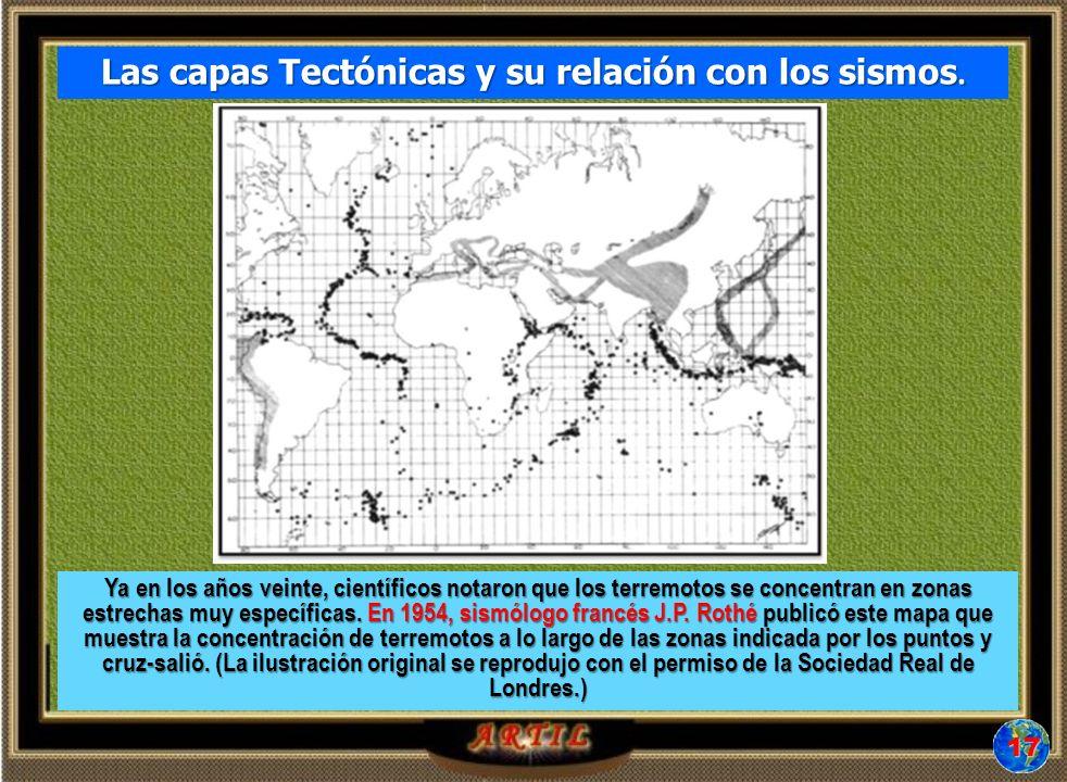 Ya en los años veinte, científicos notaron que los terremotos se concentran en zonas estrechas muy específicas.