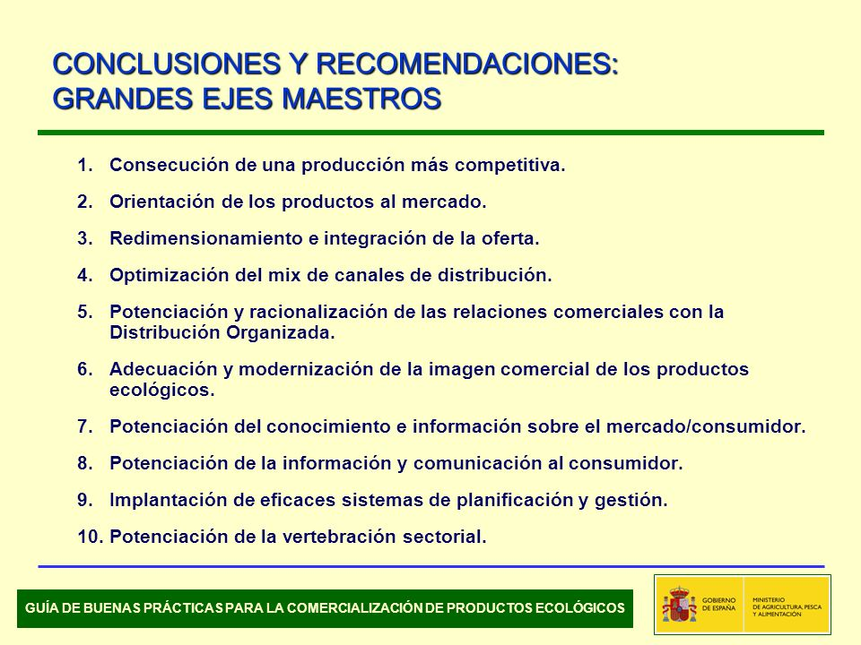 1.Consecución de una producción más competitiva. 2.Orientación de los productos al mercado. 3.Redimensionamiento e integración de la oferta. 4.Optimiz