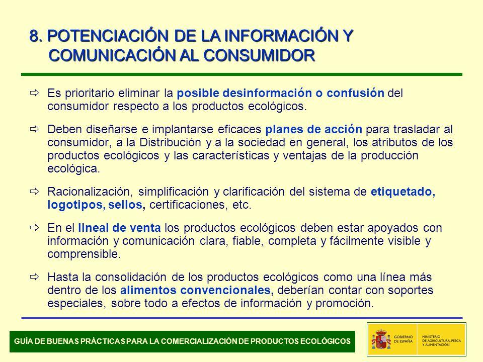 Es prioritario eliminar la posible desinformación o confusión del consumidor respecto a los productos ecológicos. Deben diseñarse e implantarse eficac
