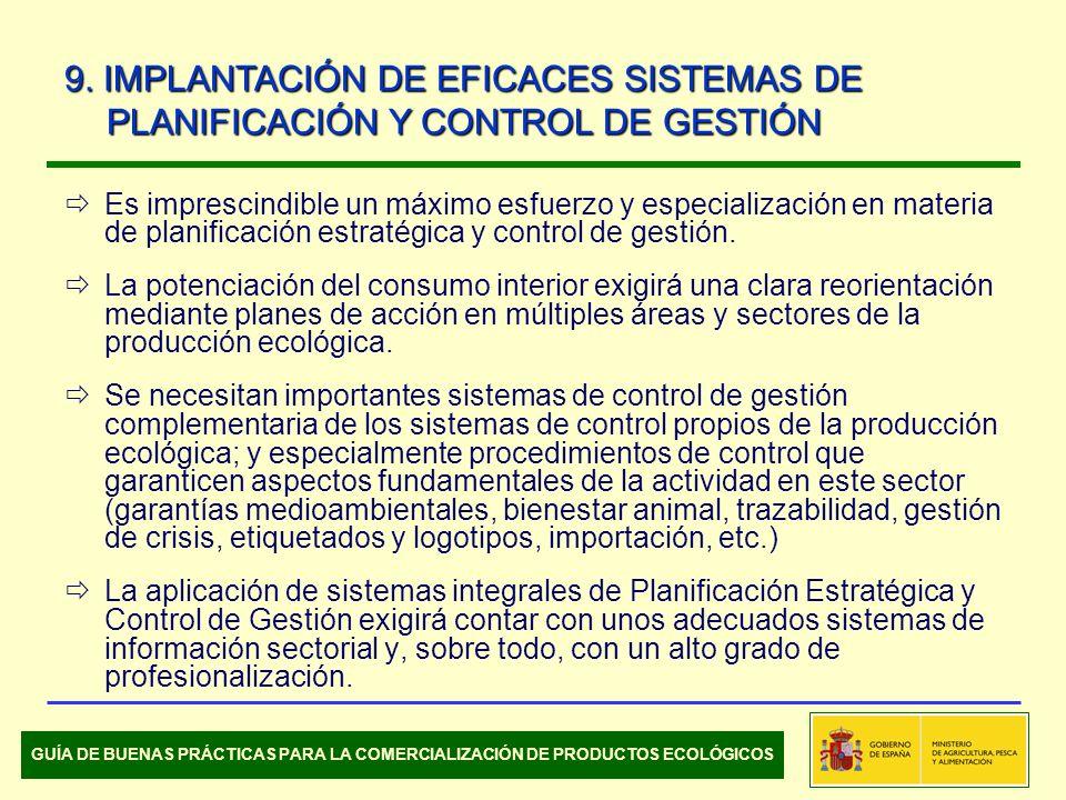 Es imprescindible un máximo esfuerzo y especialización en materia de planificación estratégica y control de gestión. La potenciación del consumo inter