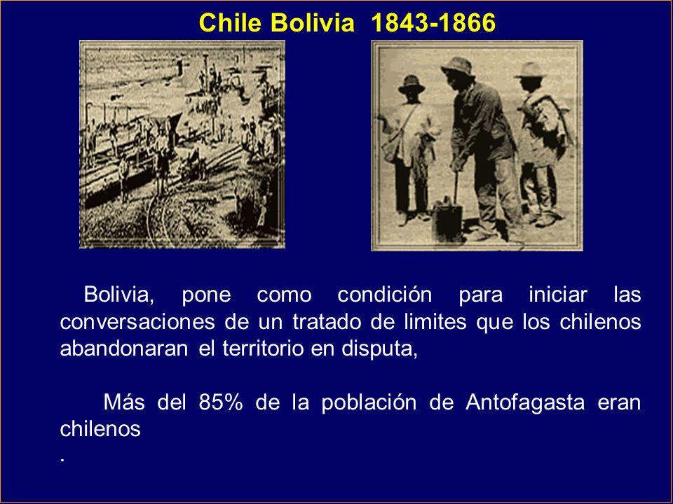 Bolivia, pone como condición para iniciar las conversaciones de un tratado de limites que los chilenos abandonaran el territorio en disputa, Más del 8