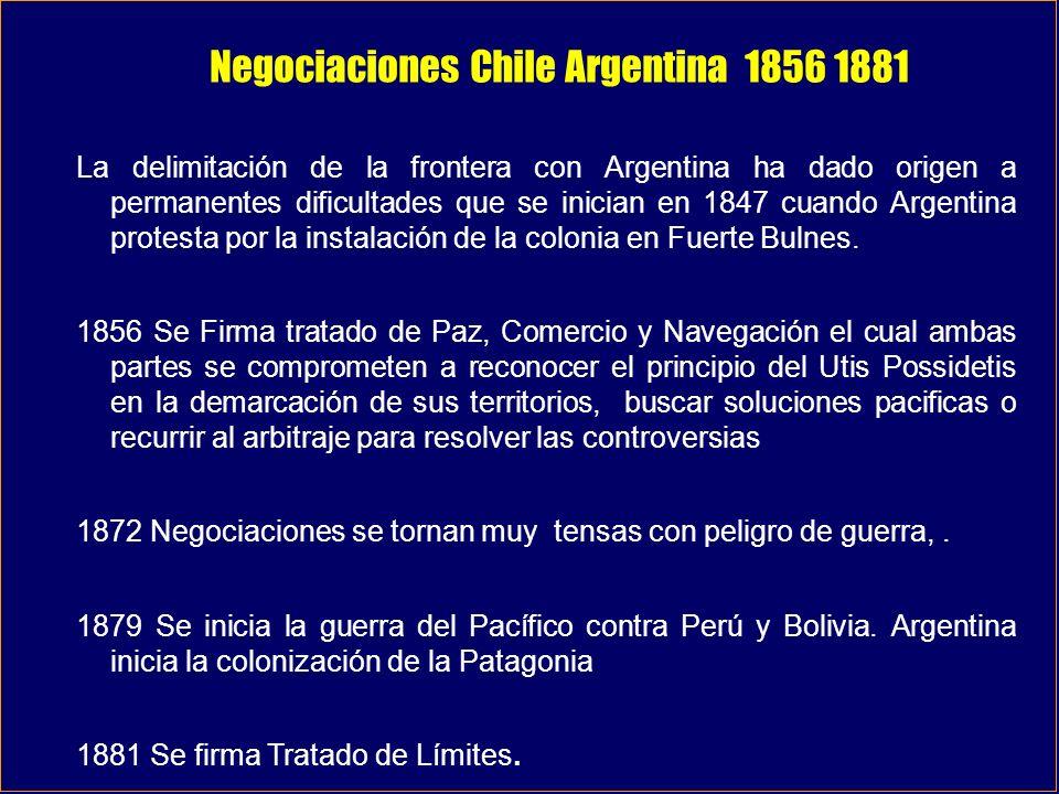 Negociaciones Chile Argentina 1856 1881 La delimitación de la frontera con Argentina ha dado origen a permanentes dificultades que se inician en 1847