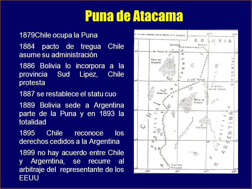 Puna de Atacama 1879Chile ocupa la Puna 1884 pacto de tregua Chile asume su administración 1886 Bolivia lo incorpora a la provincia Sud Lipez, Chile p