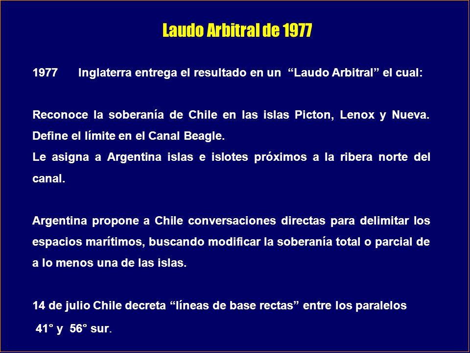 Laudo Arbitral de 1977 1977Inglaterra entrega el resultado en un Laudo Arbitral el cual: Reconoce la soberanía de Chile en las islas Picton, Lenox y N
