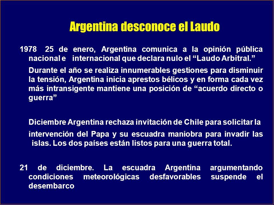 Argentina desconoce el Laudo 197825 de enero, Argentina comunica a la opinión pública nacional e internacional que declara nulo el Laudo Arbitral. Dur