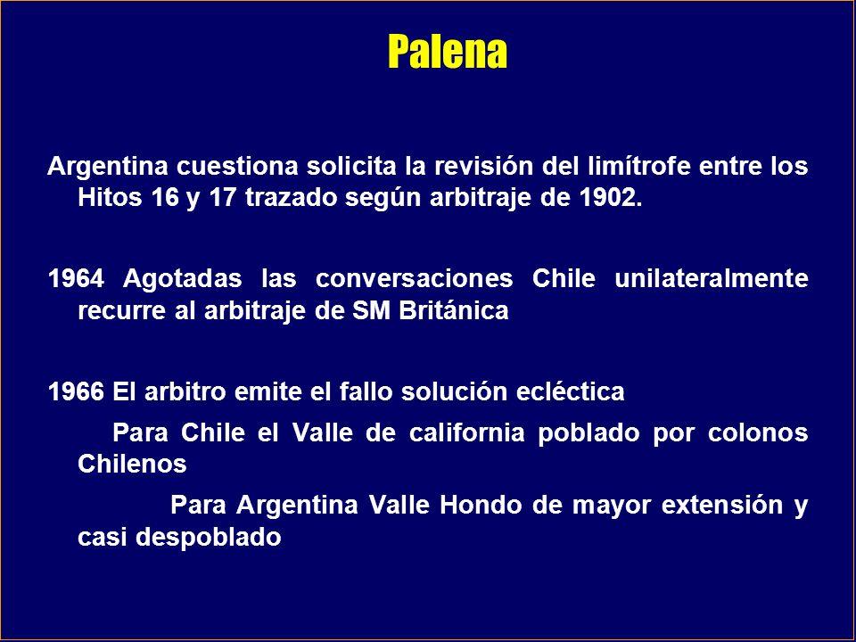 Palena Argentina cuestiona solicita la revisión del limítrofe entre los Hitos 16 y 17 trazado según arbitraje de 1902. 1964 Agotadas las conversacione