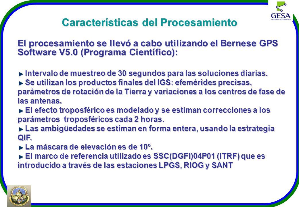 Características del Procesamiento El procesamiento se llevó a cabo utilizando el Bernese GPS Software V5.0 (Programa Científico): Intervalo de muestre