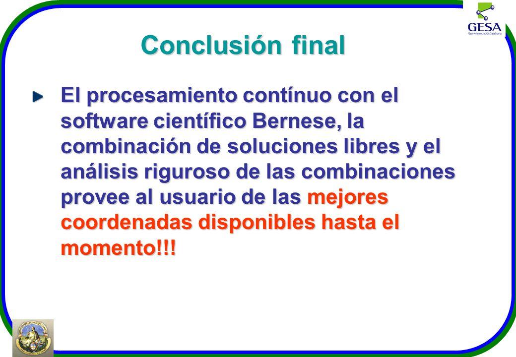 Conclusión final El procesamiento contínuo con el software científico Bernese, la combinación de soluciones libres y el análisis riguroso de las combi