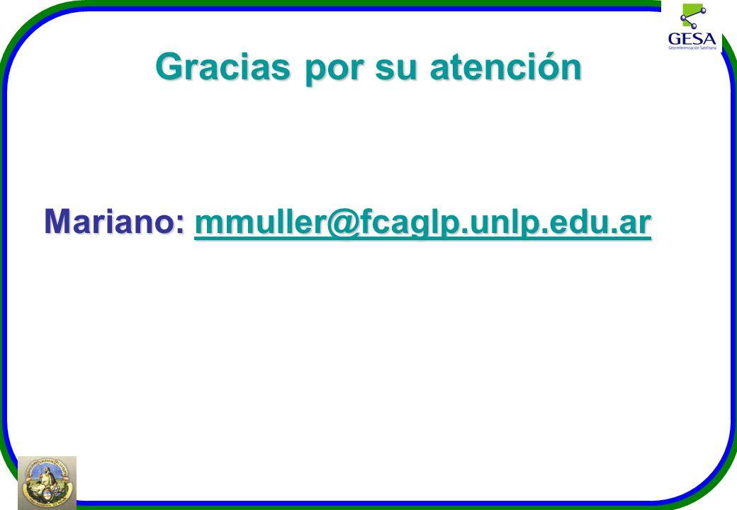 Gracias por su atención Mariano: mmuller@fcaglp.unlp.edu.ar mmuller@fcaglp.unlp.edu.ar