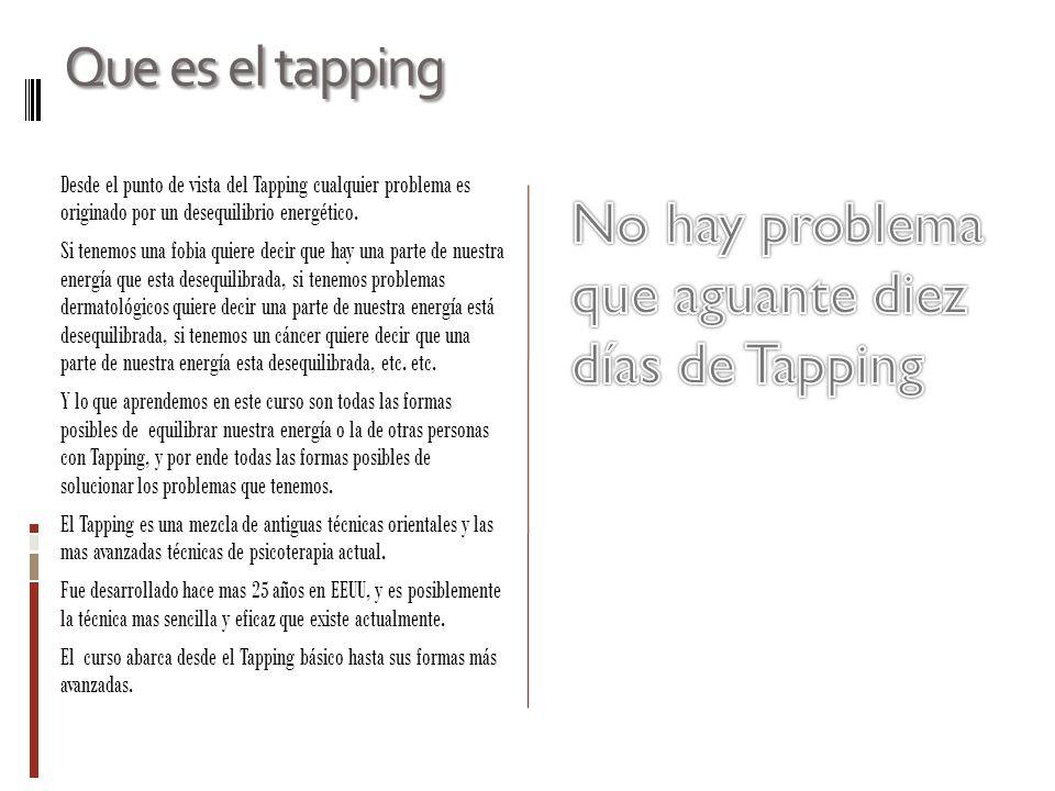 Que es el tapping Desde el punto de vista del Tapping cualquier problema es originado por un desequilibrio energético. Si tenemos una fobia quiere dec