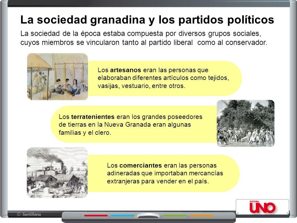 La sociedad granadina y los partidos políticos La sociedad de la época estaba compuesta por diversos grupos sociales, cuyos miembros se vincularon tanto al partido liberal como al conservador.