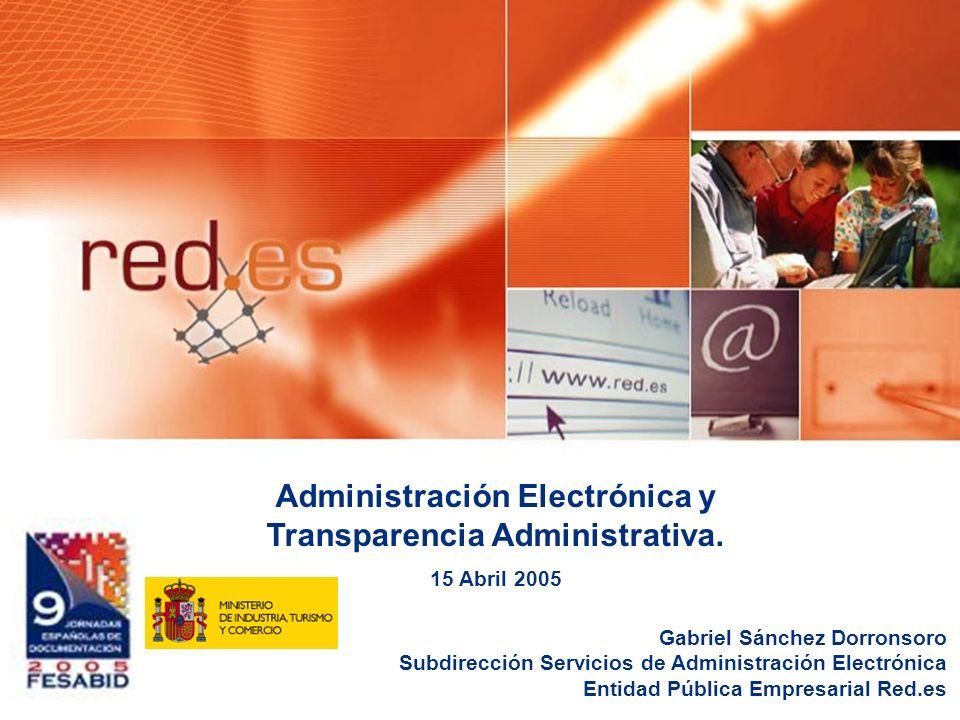 0 Gabriel Sánchez Dorronsoro Subdirección Servicios de Administración Electrónica Entidad Pública Empresarial Red.es Administración Electrónica y Transparencia Administrativa.
