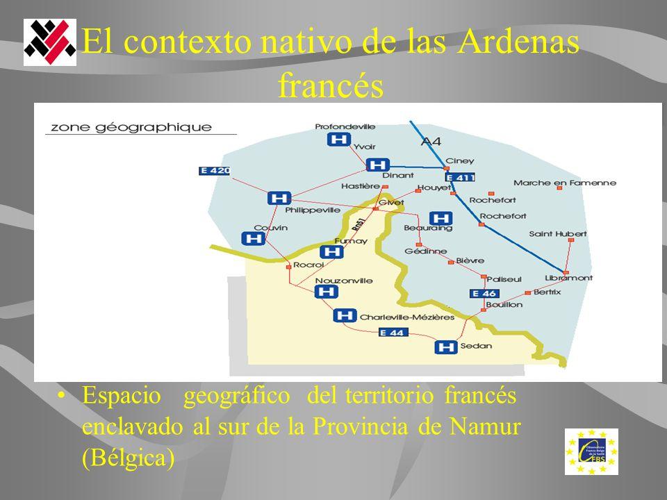 El contexto nativo de las Ardenas francés Espacio geográfico del territorio francés enclavado al sur de la Provincia de Namur (Bélgica)