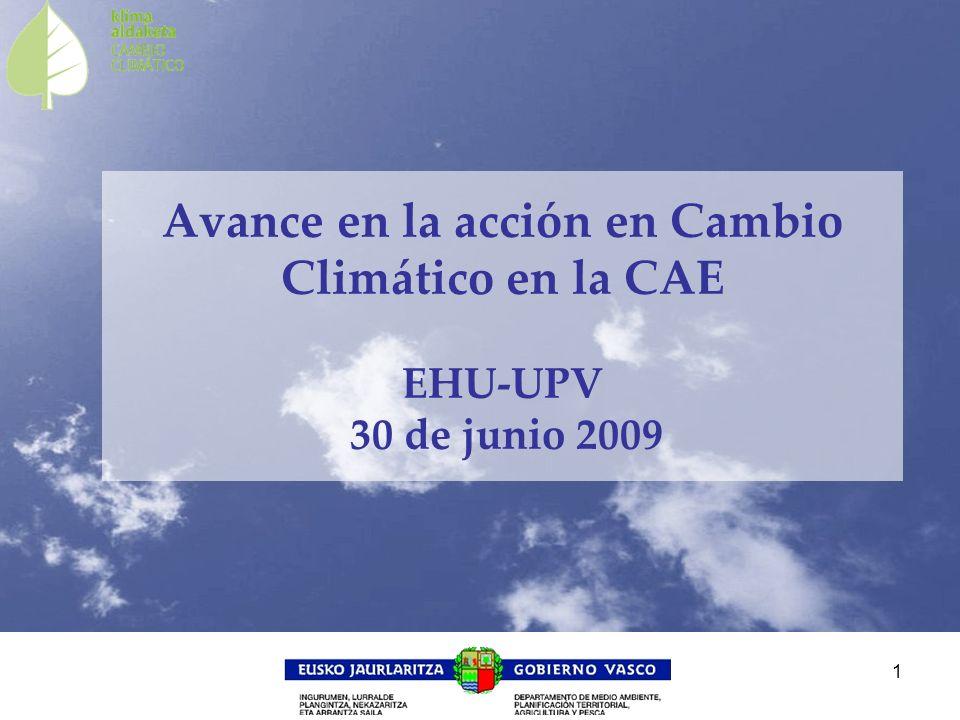 1 Avance en la acción en Cambio Climático en la CAE EHU-UPV 30 de junio 2009