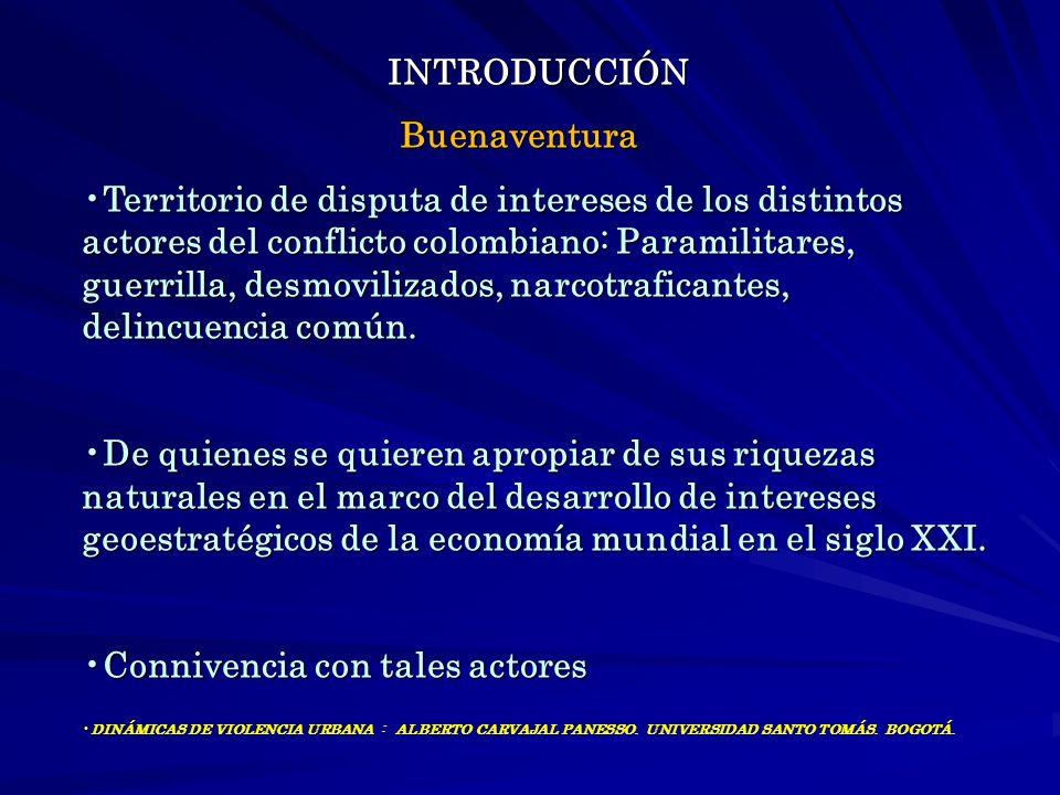 INTRODUCCIÓNBuenaventura Territorio de disputa de intereses de los distintos actores del conflicto colombiano: Paramilitares, guerrilla, desmovilizado