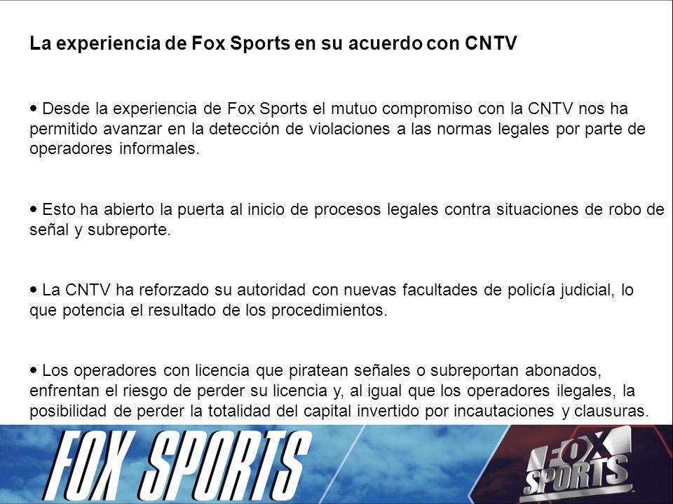 La experiencia de Fox Sports en su acuerdo con CNTV Desde la experiencia de Fox Sports el mutuo compromiso con la CNTV nos ha permitido avanzar en la