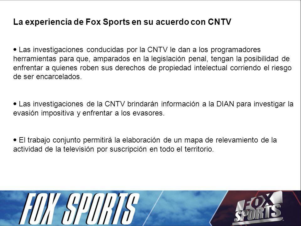 La experiencia de Fox Sports en su acuerdo con CNTV Las investigaciones conducidas por la CNTV le dan a los programadores herramientas para que, ampar