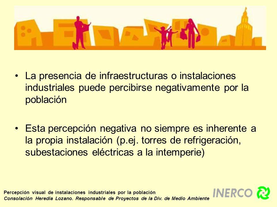 La presencia de infraestructuras o instalaciones industriales puede percibirse negativamente por la población Esta percepción negativa no siempre es i