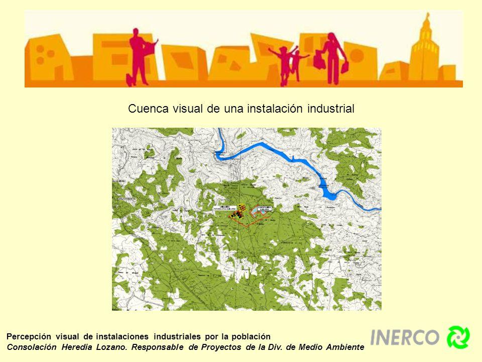 Percepción visual de instalaciones industriales por la población Consolación Heredia Lozano. Responsable de Proyectos de la Div. de Medio Ambiente Cue