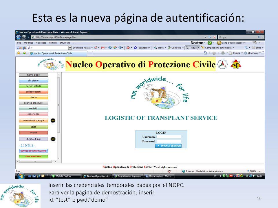 Esta es la nueva página de autentificación: 10 Inserir las credenciales temporales dadas por el NOPC. Para ver la página de demostración, inserir id: