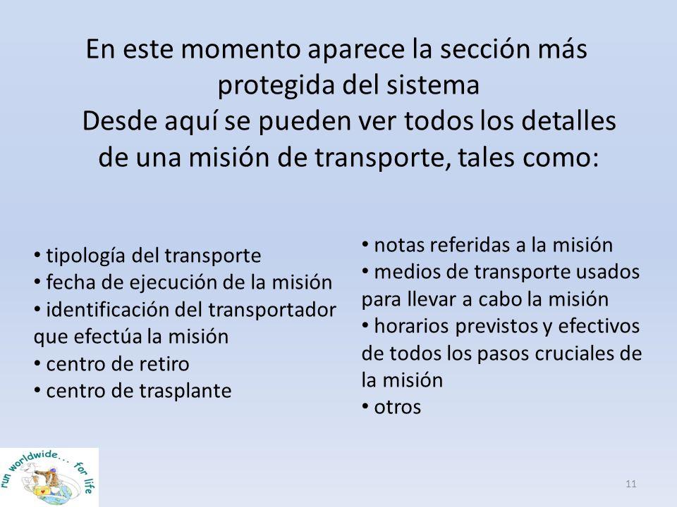 En este momento aparece la sección más protegida del sistema Desde aquí se pueden ver todos los detalles de una misión de transporte, tales como: 11 t
