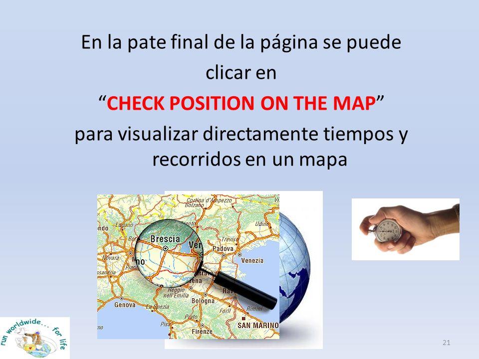 21 En la pate final de la página se puede clicar en CHECK POSITION ON THE MAP para visualizar directamente tiempos y recorridos en un mapa