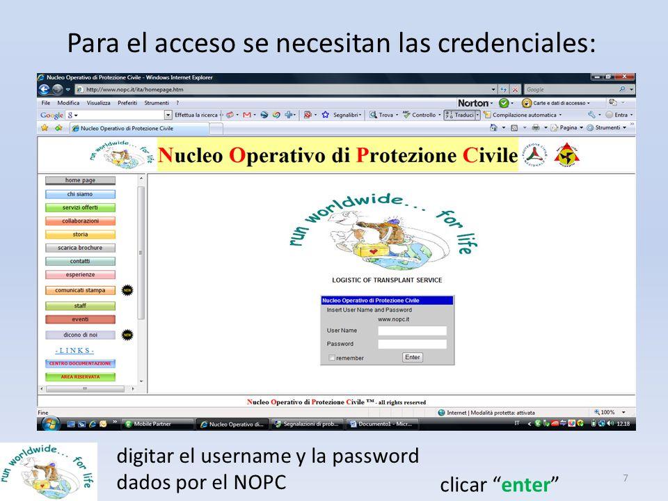 Para el acceso se necesitan las credenciales: 7 digitar el username y la password dados por el NOPC clicar enter