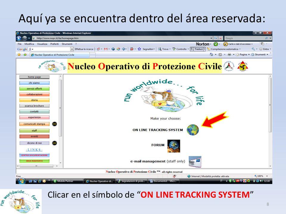Aquí ya se encuentra dentro del área reservada: 8 Clicar en el símbolo de ON LINE TRACKING SYSTEM