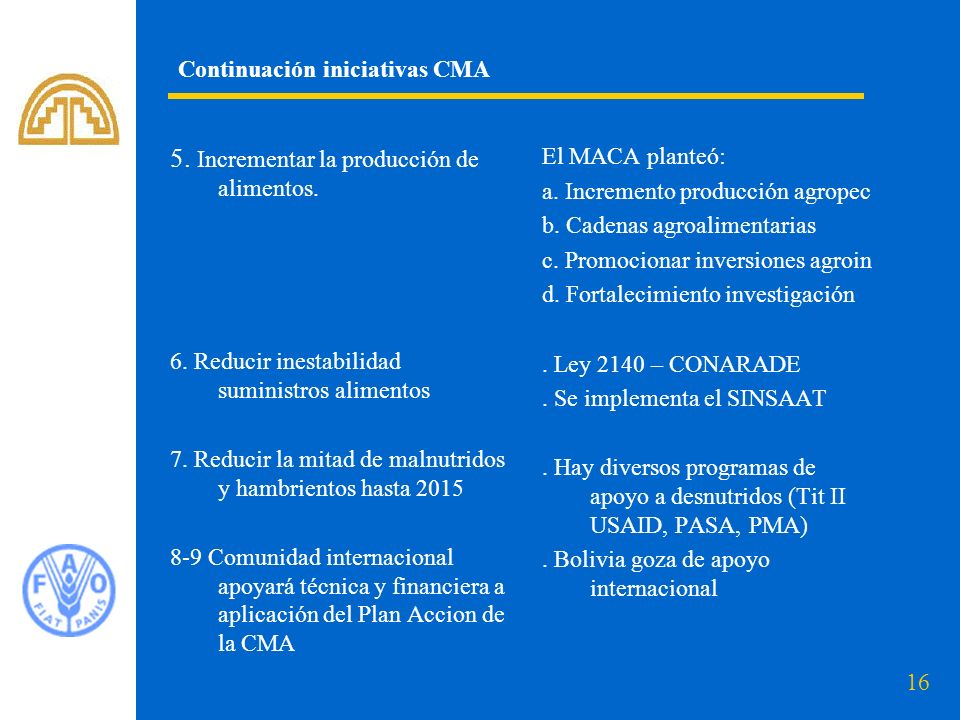 16 Continuación iniciativas CMA 5.Incrementar la producción de alimentos.