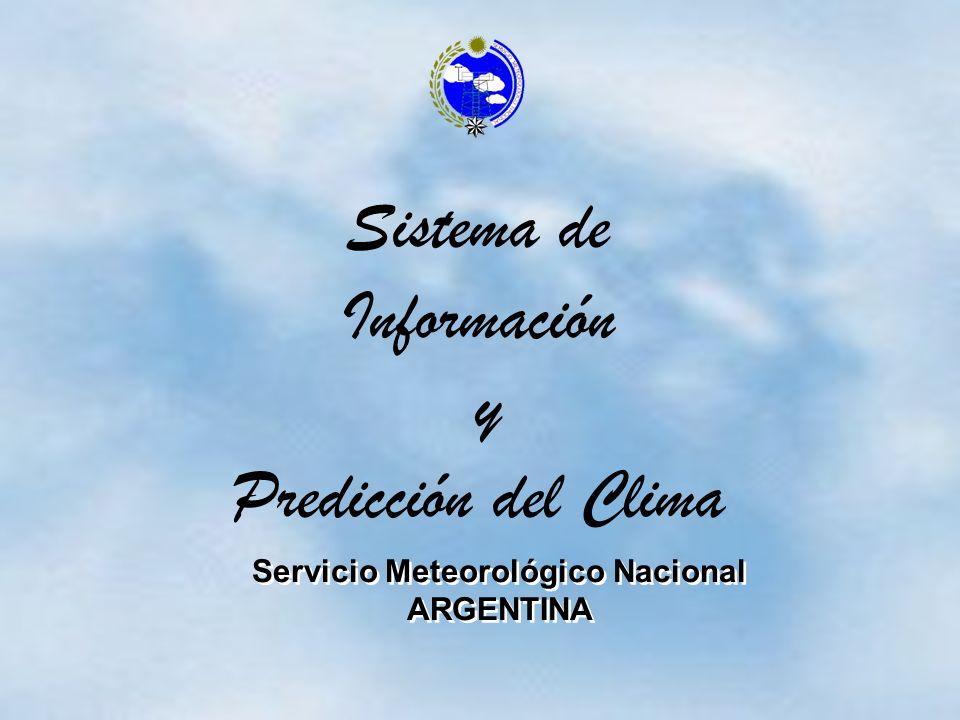 Servicio Meteorológico Nacional ARGENTINA Servicio Meteorológico Nacional ARGENTINA Sistema de Información y Predicción del Clima