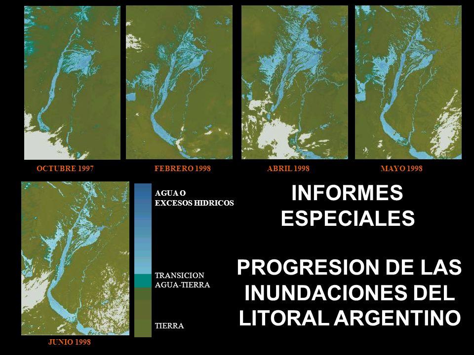 OCTUBRE 1997 FEBRERO 1998 ABRIL 1998 MAYO 1998 JUNIO 1998 AGUA O EXCESOS HIDRICOS TRANSICION AGUA-TIERRA TIERRA PROGRESION DE LAS INUNDACIONES DEL LITORAL ARGENTINO INFORMES ESPECIALES