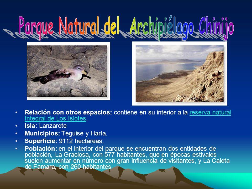 Relación con otros espacios: contiene en su interior a la reserva natural Integral de Los Islotes.reserva natural Integral de Los Islotes Isla: Lanzar