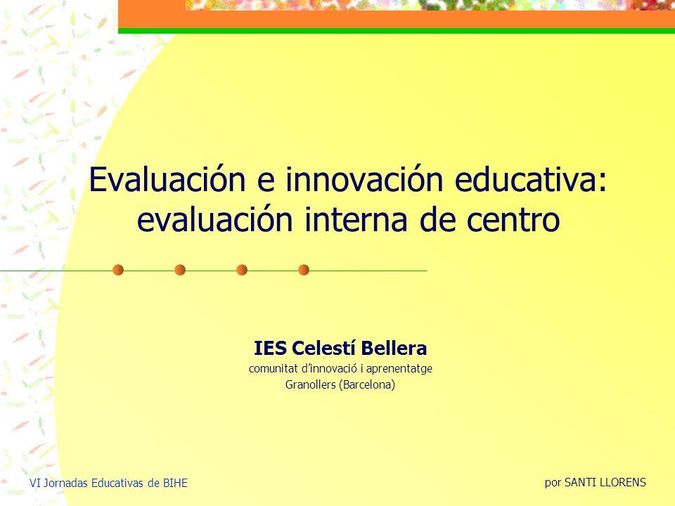 Evaluación e innovación educativa: evaluación interna de centro IES Celestí Bellera comunitat dinnovació i aprenentatge Granollers (Barcelona) por SAN