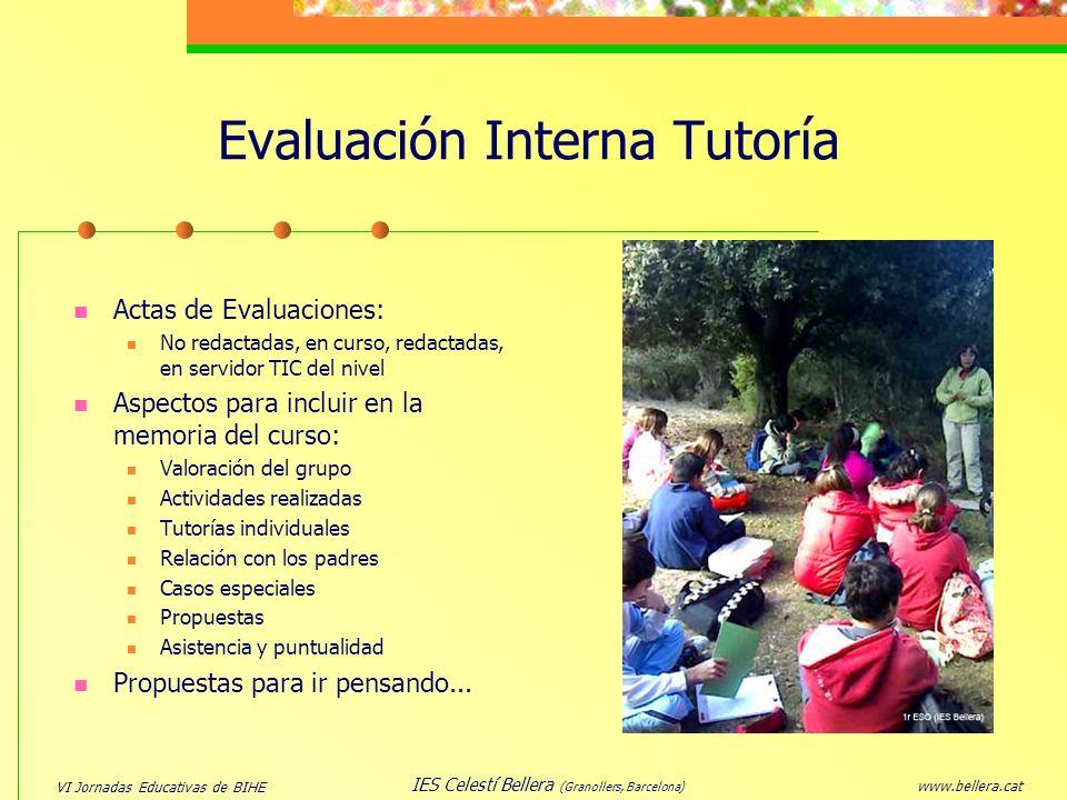 VI Jornadas Educativas de BIHE www.bellera.cat IES Celestí Bellera (Granollers, Barcelona) Evaluación Interna Tutoría Actas de Evaluaciones: No redact