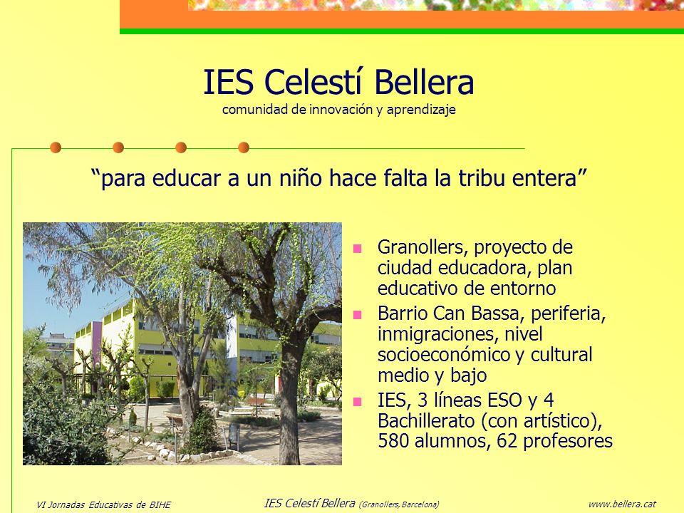 www.bellera.cat IES Celestí Bellera (Granollers, Barcelona) IES Celestí Bellera comunidad de innovación y aprendizaje Granollers, proyecto de ciudad e