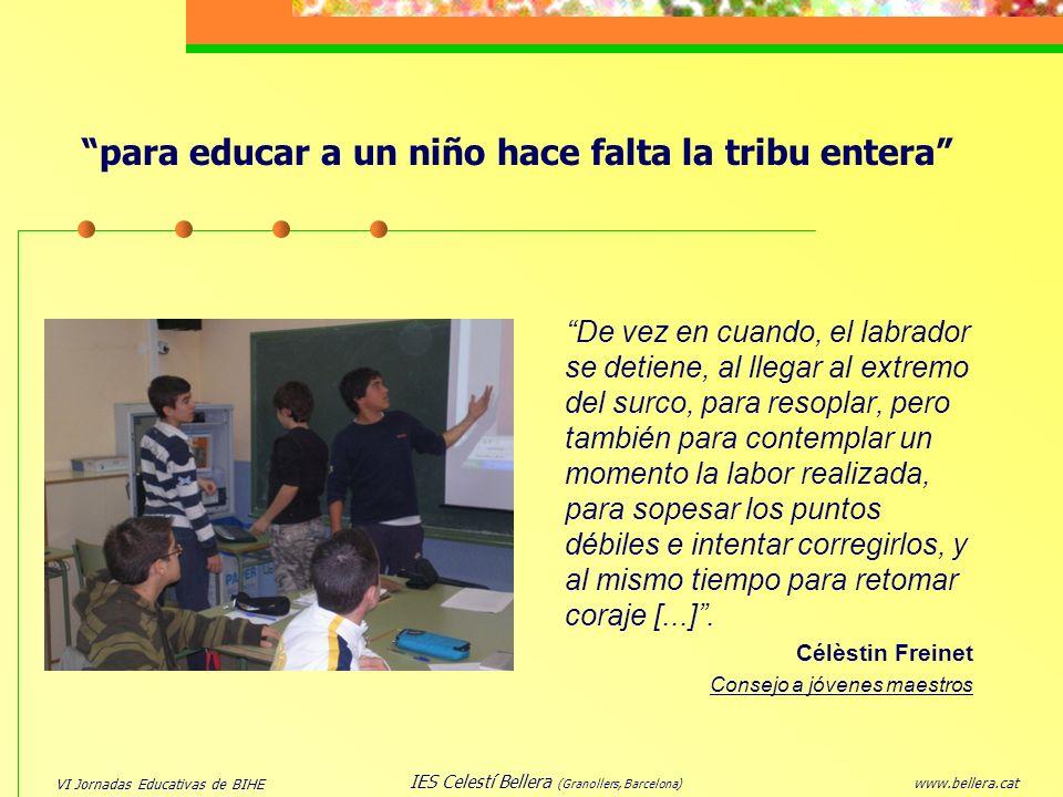 VI Jornadas Educativas de BIHE www.bellera.cat IES Celestí Bellera (Granollers, Barcelona) De vez en cuando, el labrador se detiene, al llegar al extr