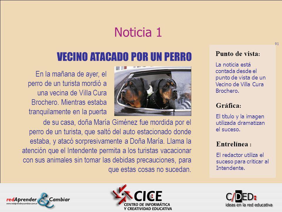 91 Noticia 1 En la mañana de ayer, el perro de un turista mordió a una vecina de Villa Cura Brochero. Mientras estaba tranquilamente en la puerta Punt