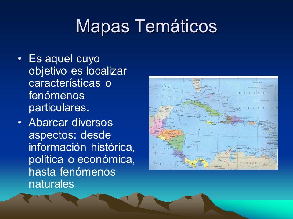Mapas Temáticos Es aquel cuyo objetivo es localizar características o fenómenos particulares. Abarcar diversos aspectos: desde información histórica,