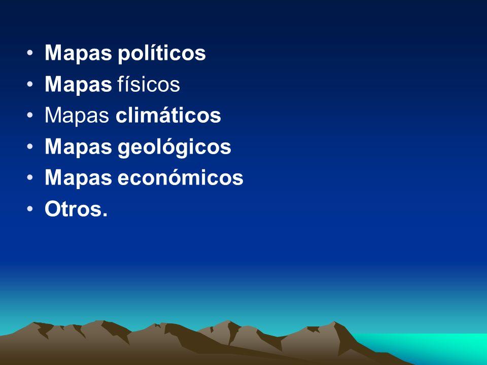 Mapas políticos Mapas físicos Mapas climáticos Mapas geológicos Mapas económicos Otros.