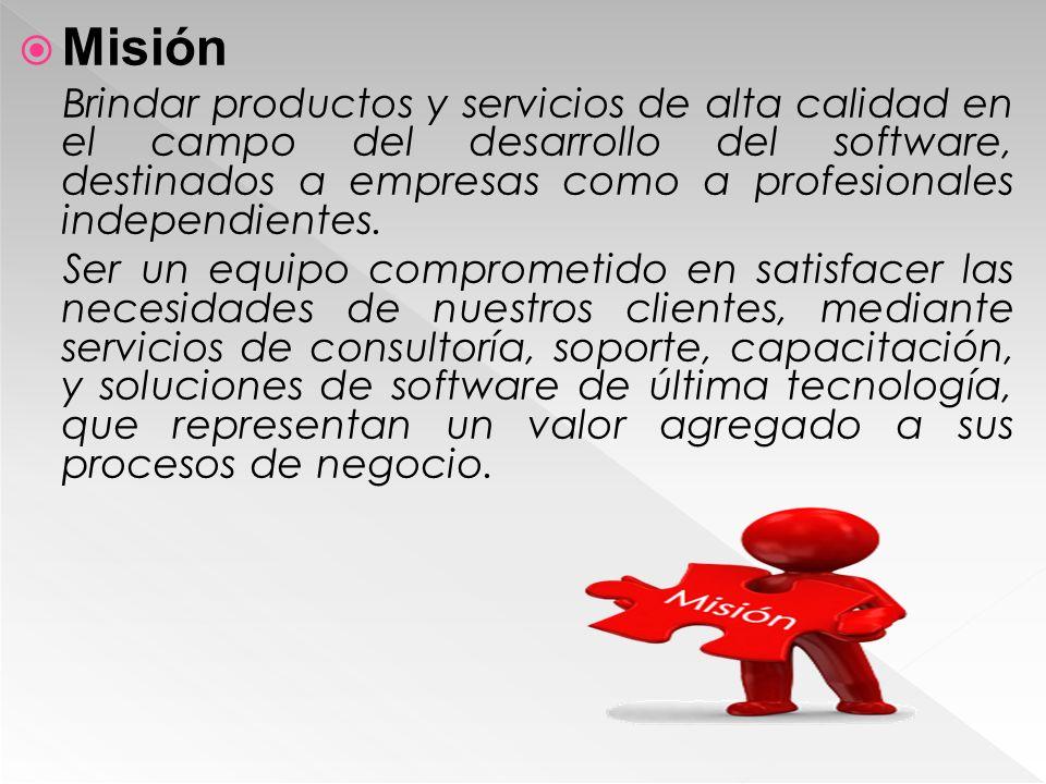 Misión Brindar productos y servicios de alta calidad en el campo del desarrollo del software, destinados a empresas como a profesionales independiente