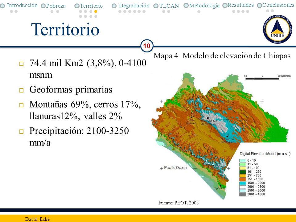 Territorio 74.4 mil Km2 (3,8%), 0-4100 msnm Geoformas primarias Montañas 69%, cerros 17%, llanuras12%, valles 2% Precipitación: 2100-3250 mm/a 10 Davi
