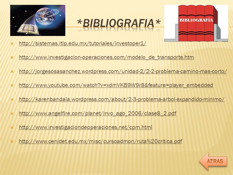 http://sistemas.itlp.edu.mx/tutoriales/investoper1/ http://www.investigacion-operaciones.com/modelo_de_transporte.htm http://jorgesosasanchez.wordpres