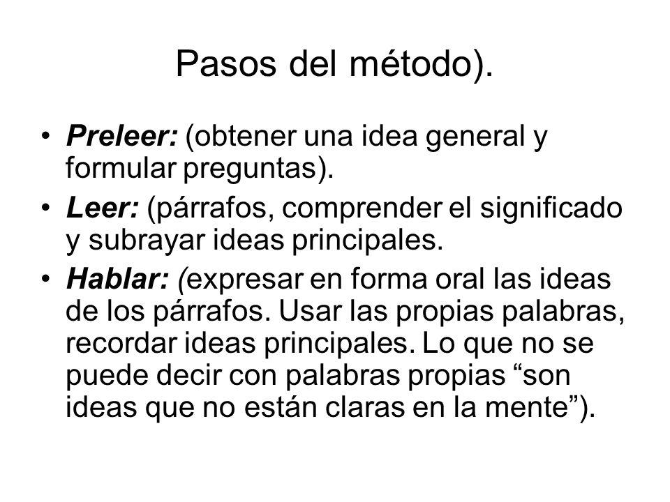 Pasos del método).Preleer: (obtener una idea general y formular preguntas).
